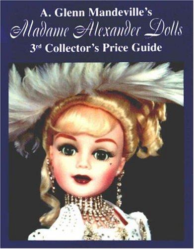 Madame Alexander Dolls: 3rd Collector's Price -