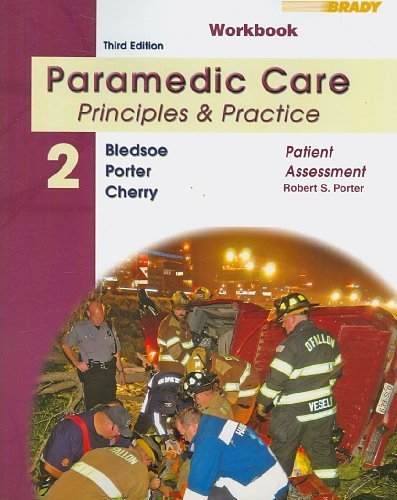 Download By Robert S. Porter: Student Workbook for Paramedic Care: Principles & Practice: Volume 2, Patient Assessment Third (3rd) Edition PDF