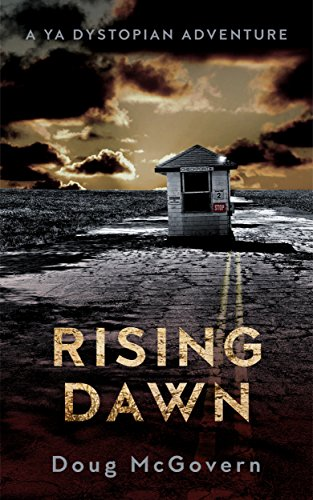 Rising Dawn: A Young Adult / YA Dystopian Adventure Series (The Rising Dawn Trilogy Book 1)
