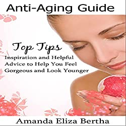 Anti-Aging Guide Top Tips