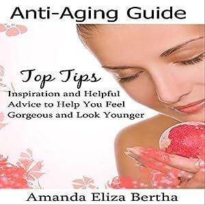 Anti-Aging Guide Top Tips Audiobook