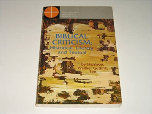 Biblical Criticism: Historical, Literary and Textual: R. K. ...