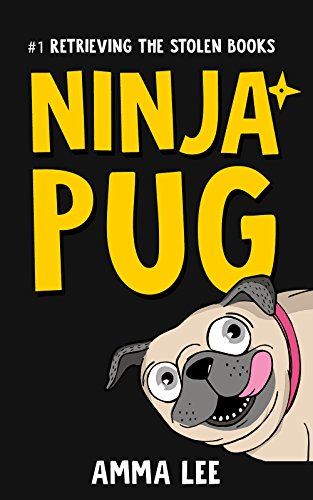 Children's Book : Ninja Pug : Retrieving the Stolen Books