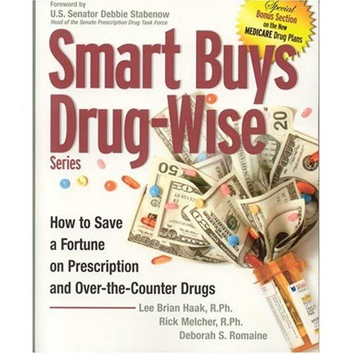 Smart Buys Drug Wise - Tips, Techniques and Strategies For Achieving Huge Savings on Drug Purchases ebook