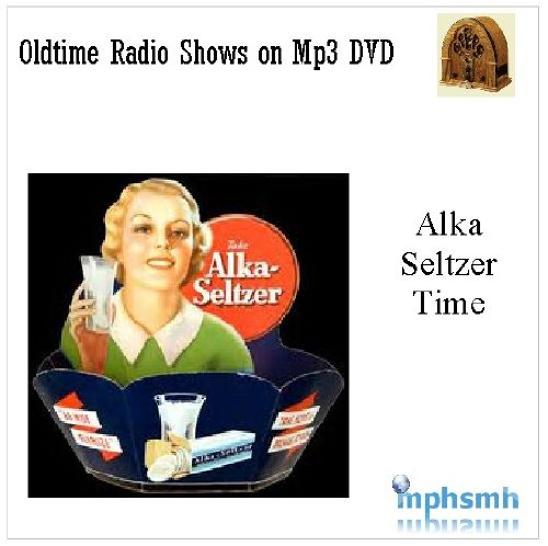 Alka Seltzer Time Oldtime Radio Shows Mp3 Cd