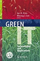 Green IT: Technologies and Applications Front Cover