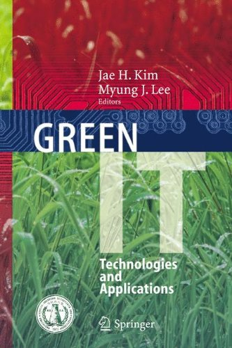 [PDF] Green IT: Technologies and Applications Free Download | Publisher : Springer | Category : Computers & Internet | ISBN 10 : 3642221785 | ISBN 13 : 9783642221781