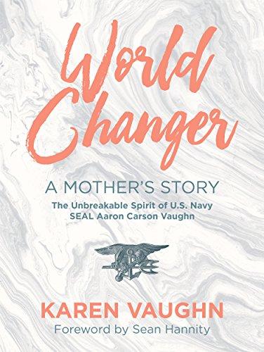 Amazon world changer a mothers story the unbreakable world changer a mothers story the unbreakable spirit of us navy seal aaron vaughn fandeluxe PDF