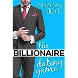 The Billionaire Dating Game: A Romance Novel