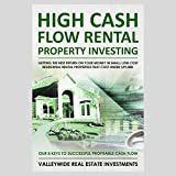#7: High Cash Flow Rental Property Investing: Getting the Best Return on Your Money in Small Low Cost Residential Rental Properties That Cost Under $99,000
