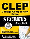 CLEP College Composition Exam Secrets Study Guide: CLEP Test Review for the College Level Examination Program