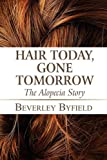 Hair Today, Gone Tomorrow, Beverley Byfield, 1448964326