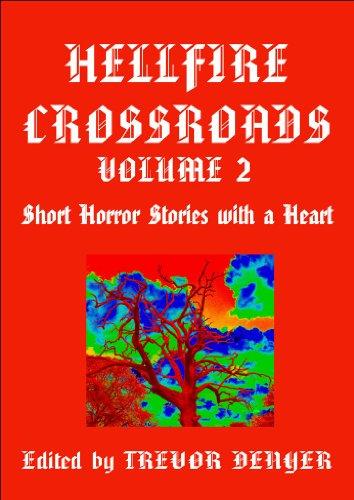 HELLFIRE CROSSROADS VOLUME 2: Short Horror Stories With a Heart