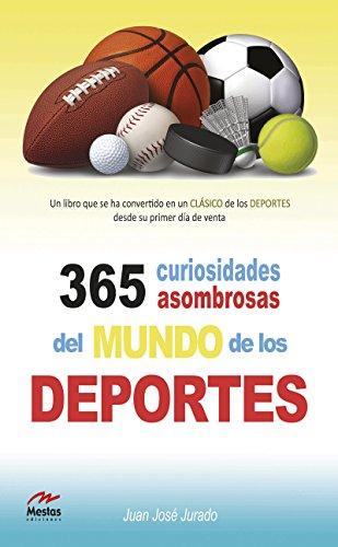 365 curiosidades asombrosas de los deportes (Para todos los públicos nº 3) (Spanish