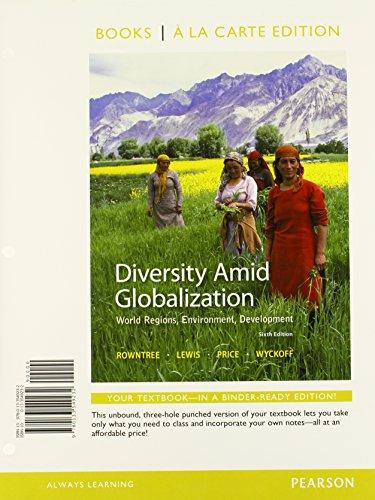 Diversity Amid Globalization: World Regions, Environment, Development, Books a la Carte Edition (6th Edition) (The Globalization Of World Politics 6th Edition)