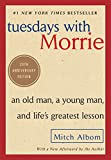 img - for Tuesdays with Morrie: An Old Man, a Young Man, and Life's Greatest Lesson book / textbook / text book