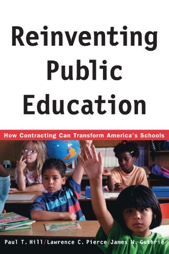 Reinventing Public Education: How Contracting Can Transform America's Schools (Rand Research Study)