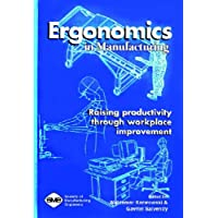 Ergonomics in Manufacturing: Raising Productivity Through Workplace Improvement