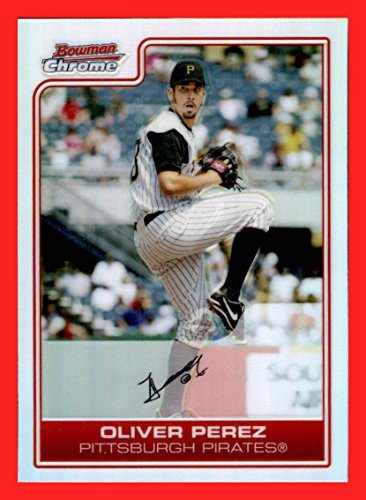 (2006 Bowman Chrome REFRACTOR #102 Oliver Perez PITTSBURGH PIRATES Relief Pitcher for the 2017 WASHINGTON NATIONALS)