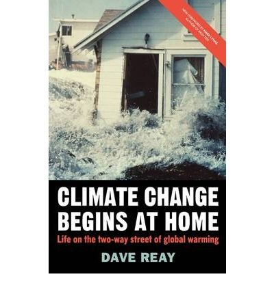 Read Online Climate Change Begins at Home: Life on the Two-Way Street of Global Warming (Paperback) - Common PDF