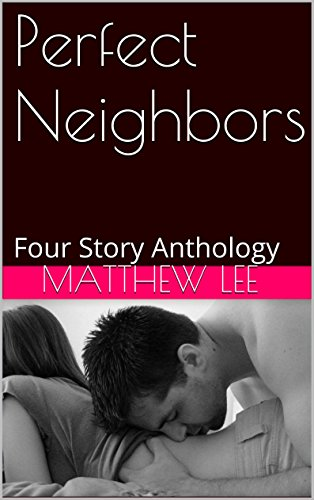 Perfect Neighbors: Four Story Anthology (Wandering Wives Book 2)