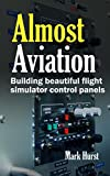 Almost Aviation: Building beautiful flight simulator control panels