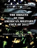 img - for The Origins of the American Military Coup of 2012 book / textbook / text book