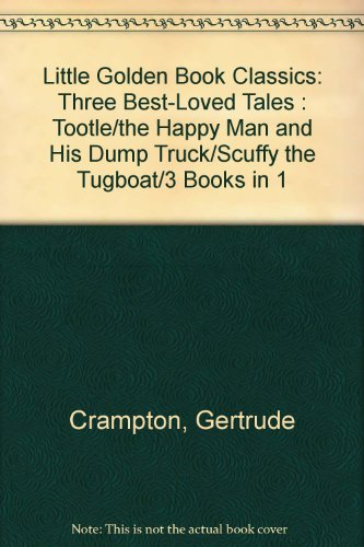 His Dump Truck - Three Best-Loved Tales: Tootle; The Happy Man and His Dump Truck; Scuffy the Tugboat (Little Golden Book)