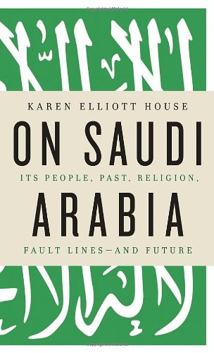 Download On Saudi Arabia: Its People, Past, Religion, Fault Lines - and Future pdf epub