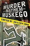 Murder and Mayhem in Muskego