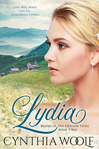 Lydia (Brides of the Oregon Trail Book 2)