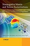 Nonnegative Matrix and Tensor Factorizations, Andrzej Cichocki and Shun-Ichi Amari, 0470746661
