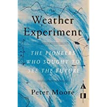 The Pioneers Who Sought to See the Future The Weather Experiment (Hardback) - Common