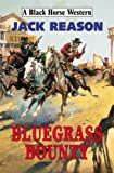 img - for Blue Grass Bounty (Black Horse Western) book / textbook / text book