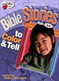 Bible Stories to Color and Tell, Ages 3-6, Standard Publishing Staff, 0784717796