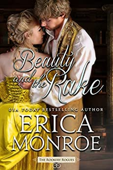 Beauty and the Rake (The Rookery Rogues Book 3) by [Monroe, Erica]