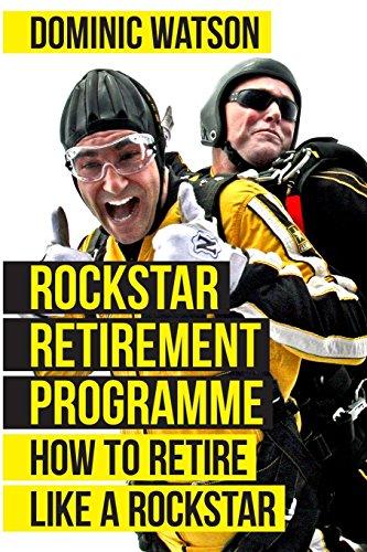 The-Rockstar-Retirement-Programme-How-To-Retire-Like-A-Rockstar-Paperback--13-Aug-2018