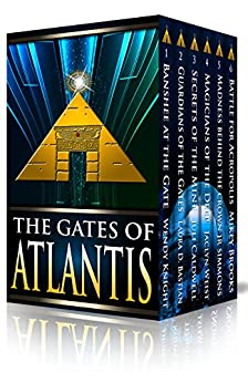 The Gates of Atlantis Complete Collection by [Knight,Wendy, Bastian,Laura, Caldwell,Juli, Weist,Jaclyn, Simmons,J.R., Brooks,Mikey]