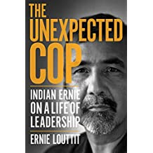 The Unexpected Cop: Indian Ernie on a Life of Leadership