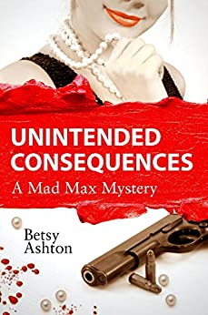 Mad Max: Unintended Consequences by [Ashton, Betsy]