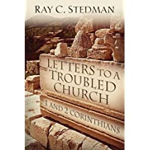 Letters to a Troubled Church: 1 and 2 Corinthians