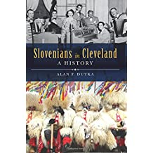 Slovenians in Cleveland: A History