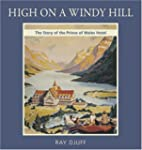 High On A Windy Hill: The Story of th...