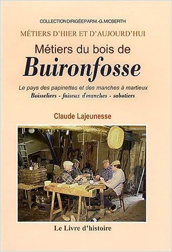 71cfe958da944c Téléchargement gratuit de livres en utilisant isbn Métiers du Bois de  Buironfosse   Le pays de