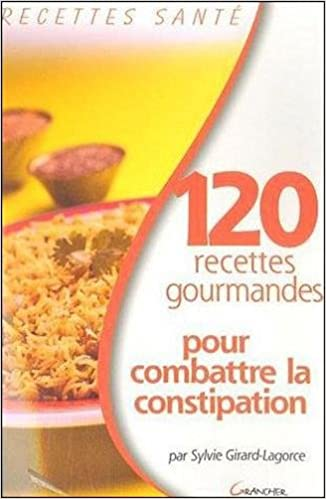 Livre gratuits 120 recettes gourmandes pour combattre la constipation pdf, epub