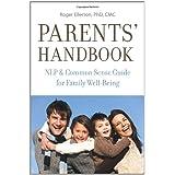 Parents' Handbook: NLP & Common Sense Guide for Family Well-Beingby Roger Ellerton