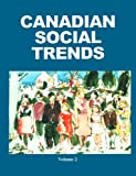 Canadian Social Trends, Keith Thompson, 1550770632