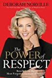 img - for The Power of Respect: Benefit from the Most Forgotten Element of Success by Deborah Norville (2009-10-13) book / textbook / text book