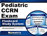 Pediatric CCRN Exam Flashcard Study System: CCRN Test Practice Questions & Review for the Critical Care Nurses Certification Examinations (Cards)