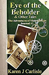Eye of the Beholder & Other Tales: The Adventures of Viola Stewart Journal #2